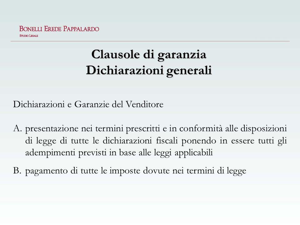 Clausole di garanzia Dichiarazioni generali Dichiarazioni e Garanzie del Venditore A.presentazione nei termini prescritti e in conformità alle disposi
