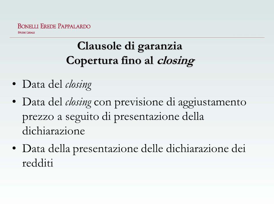 Data del closing Data del closing con previsione di aggiustamento prezzo a seguito di presentazione della dichiarazione Data della presentazione delle