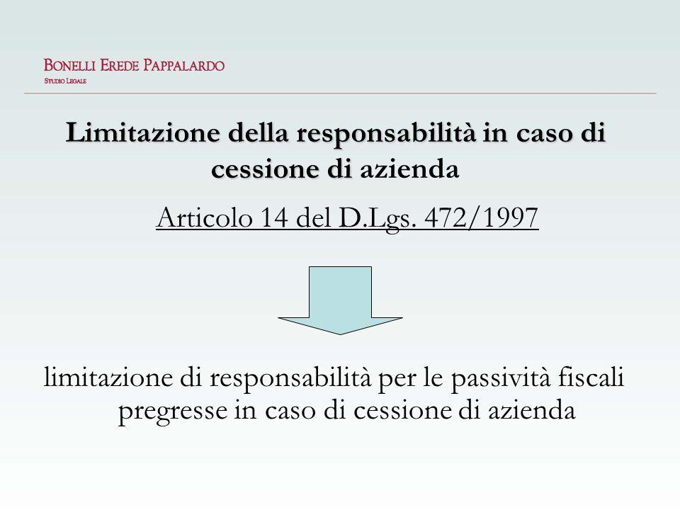 Limitazione della responsabilità in caso di cessione di Limitazione della responsabilità in caso di cessione di azienda Articolo 14 del D.Lgs. 472/199