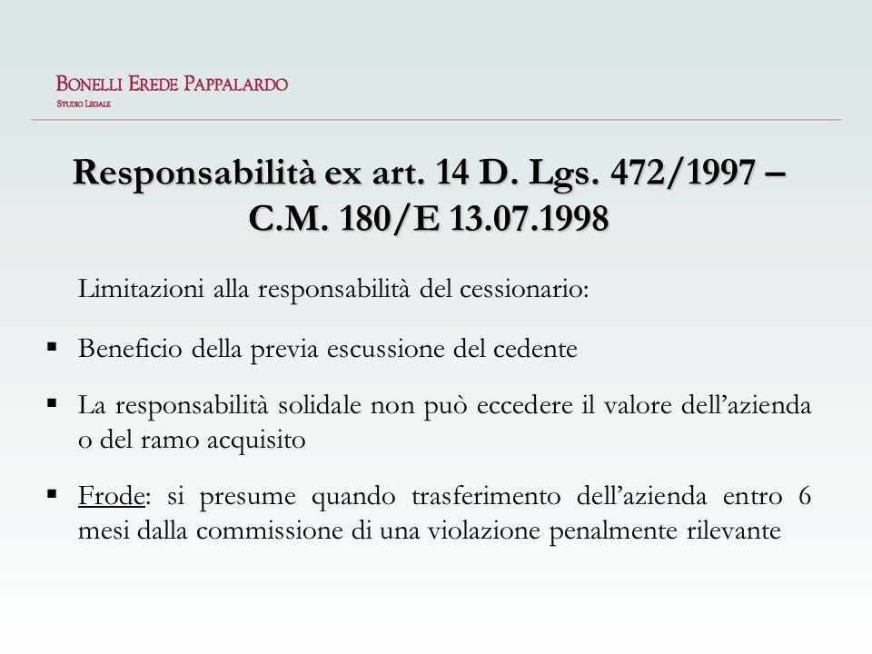 Responsabilità ex art. 14 D. Lgs. 472/1997 – C.M. 180/E 13.07.1998 Limitazioni alla responsabilità del cessionario: Beneficio della previa escussione