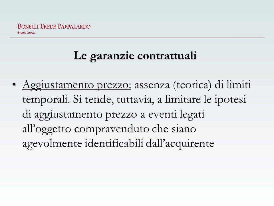 Le garanzie contrattuali Aggiustamento prezzo: assenza (teorica) di limiti temporali. Si tende, tuttavia, a limitare le ipotesi di aggiustamento prezz