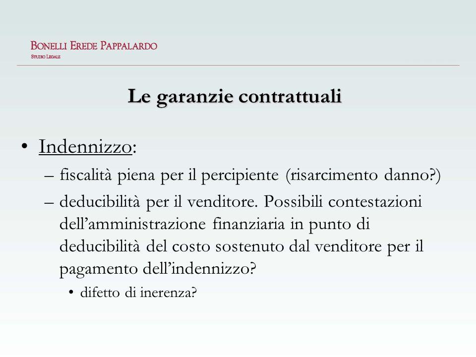 Le garanzie contrattuali Indennizzo: –fiscalità piena per il percipiente (risarcimento danno?) –deducibilità per il venditore. Possibili contestazioni