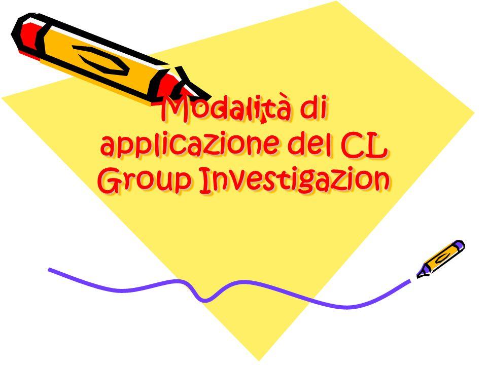 Modalità di applicazione del CL Group Investigazion Modalità di applicazione del CL Group Investigazion