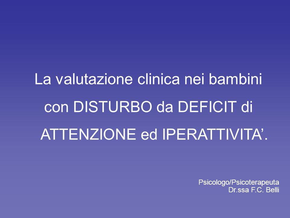 La valutazione clinica nei bambini con DISTURBO da DEFICIT di ATTENZIONE ed IPERATTIVITA.