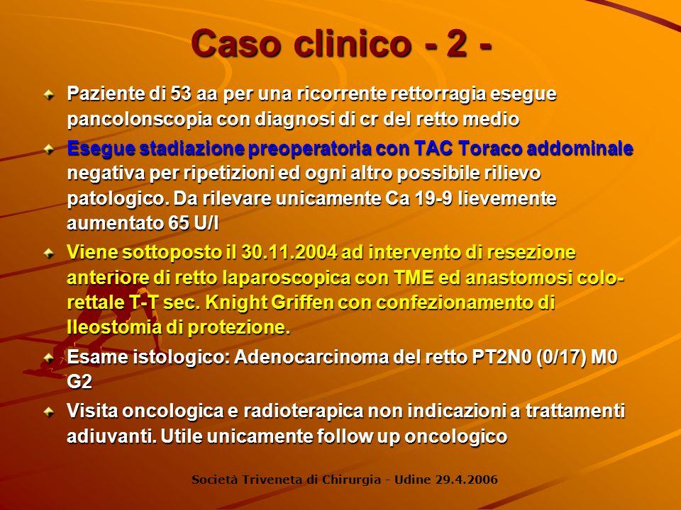 Caso clinico - 2 - Paziente di 53 aa per una ricorrente rettorragia esegue pancolonscopia con diagnosi di cr del retto medio Esegue stadiazione preope