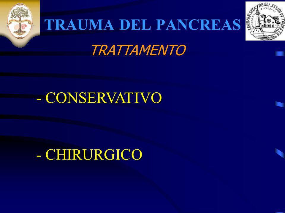 TRAUMA DEL PANCREAS - CONSERVATIVO - CHIRURGICO TRATTAMENTO