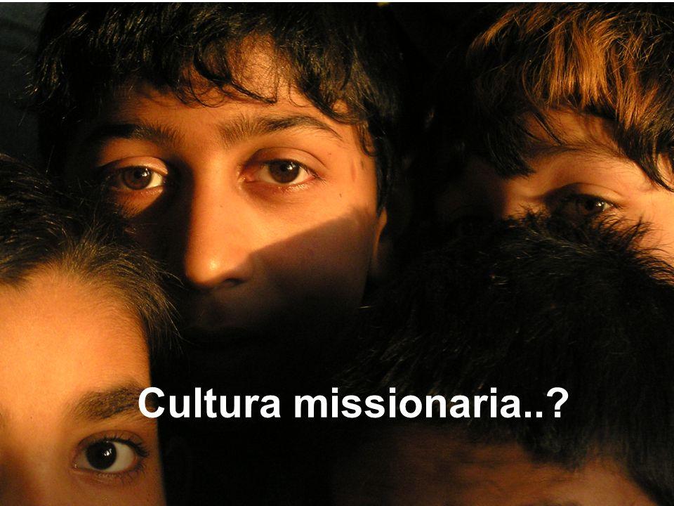 Cultura missionaria..?