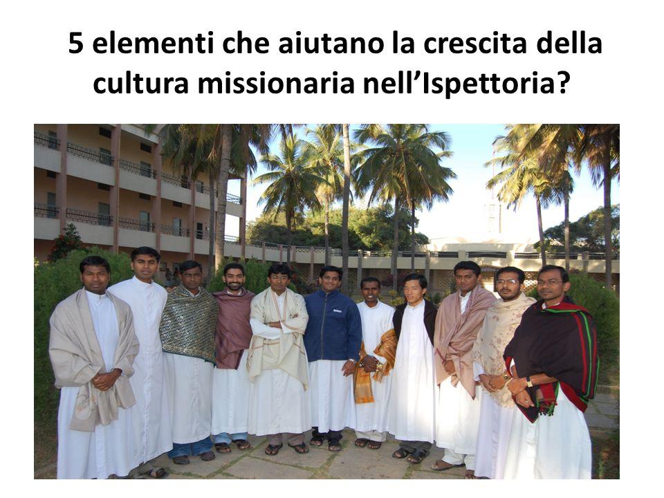 5 elementi che aiutano la crescita della cultura missionaria nellIspettoria?