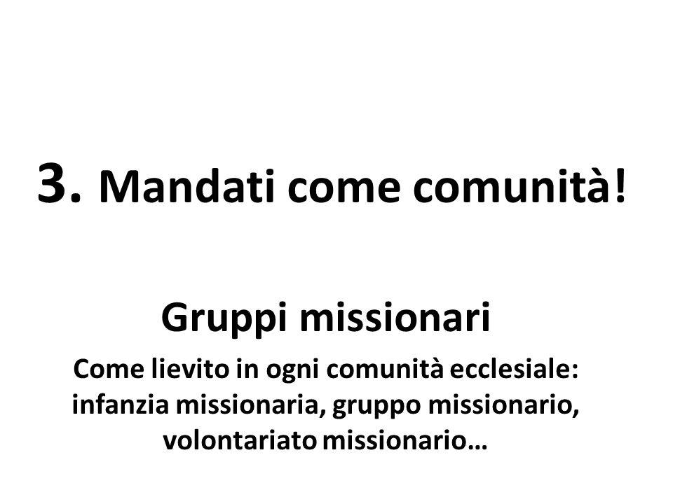 3. Mandati come comunità.