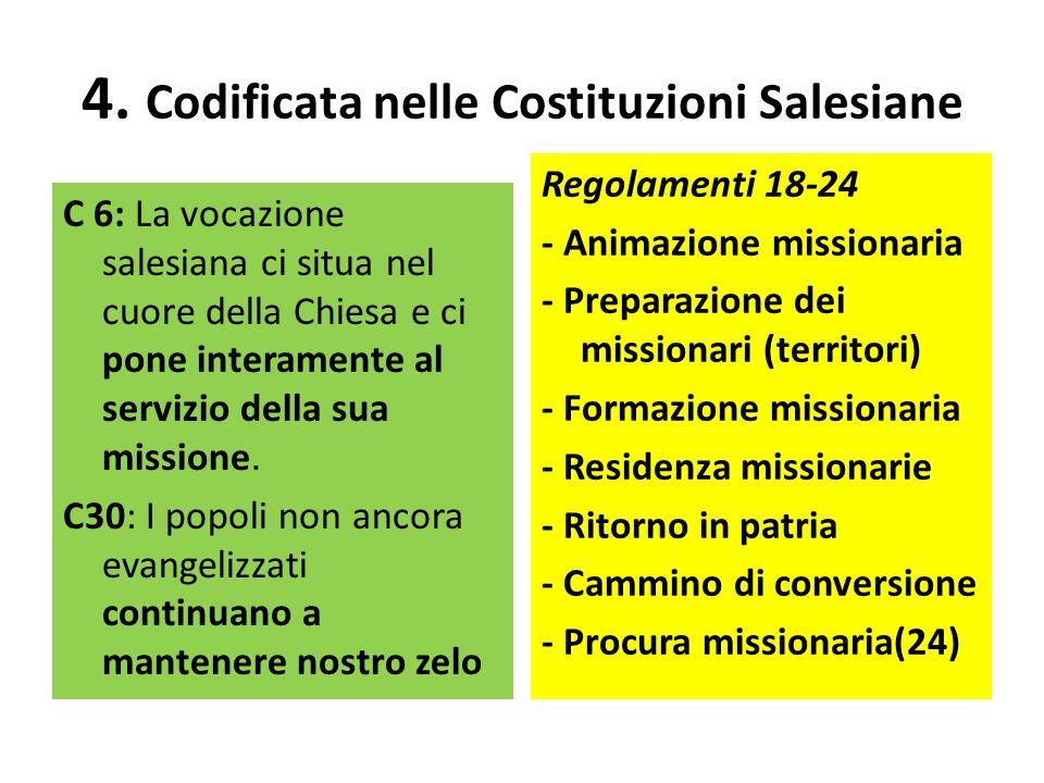 4. Codificata nelle Costituzioni Salesiane C 6: La vocazione salesiana ci situa nel cuore della Chiesa e ci pone interamente al servizio della sua mis