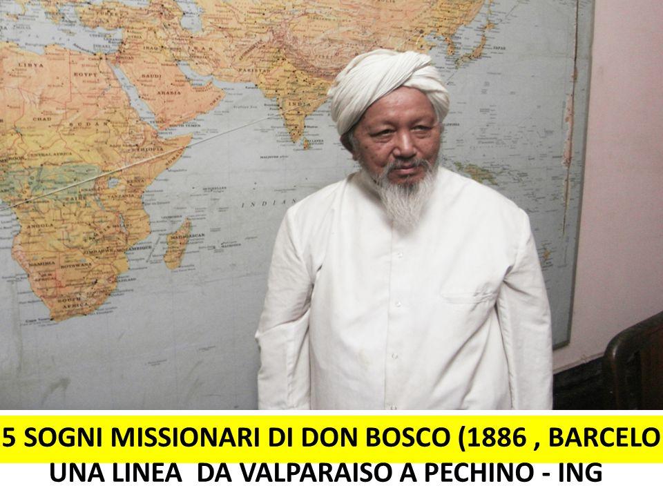 5 SOGNI MISSIONARI DI DON BOSCO (1886, BARCELONA) UNA LINEA DA VALPARAISO A PECHINO - ING Don