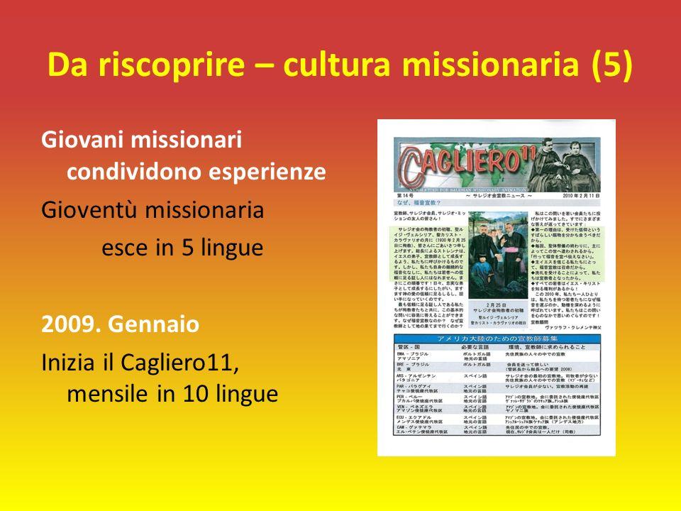 Da riscoprire – cultura missionaria (5) Giovani missionari condividono esperienze Gioventù missionaria esce in 5 lingue 2009.