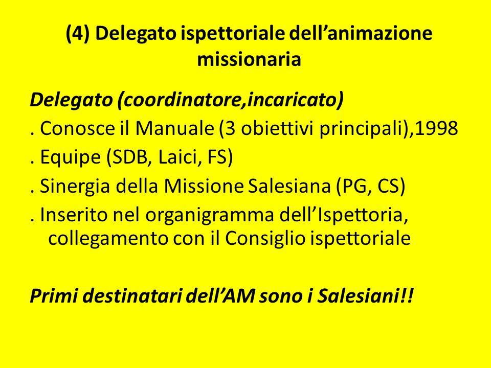 (4) Delegato ispettoriale dellanimazione missionaria Delegato (coordinatore,incaricato).