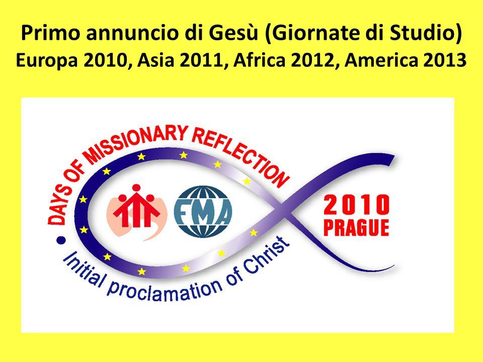 Primo annuncio di Gesù (Giornate di Studio) Europa 2010, Asia 2011, Africa 2012, America 2013
