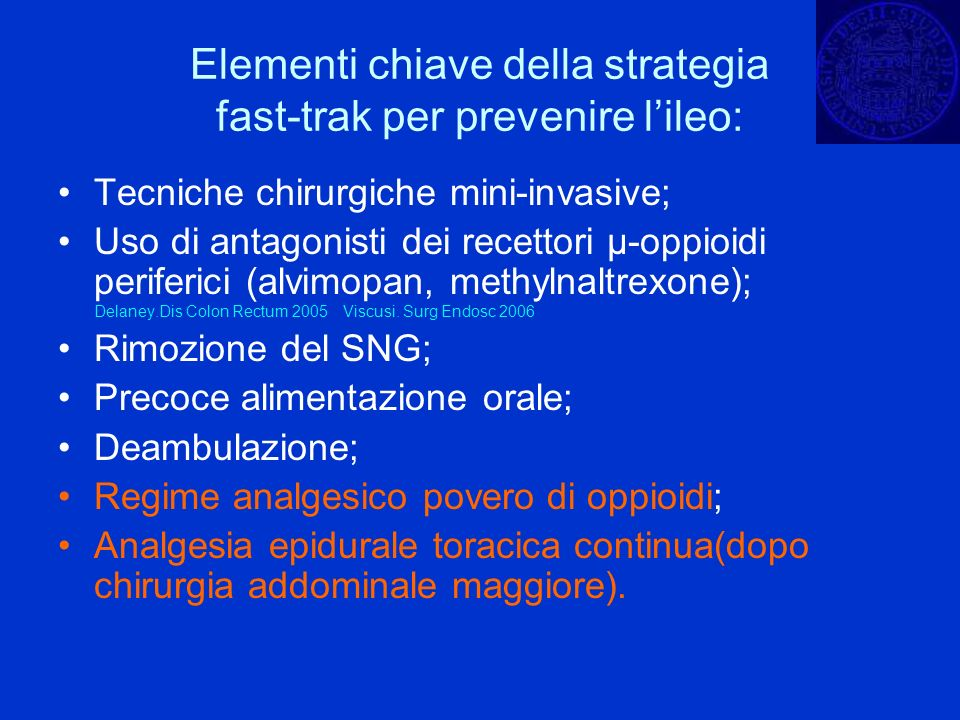 Elementi chiave della strategia fast-trak per prevenire lileo: Tecniche chirurgiche mini-invasive; Uso di antagonisti dei recettori µ-oppioidi perifer
