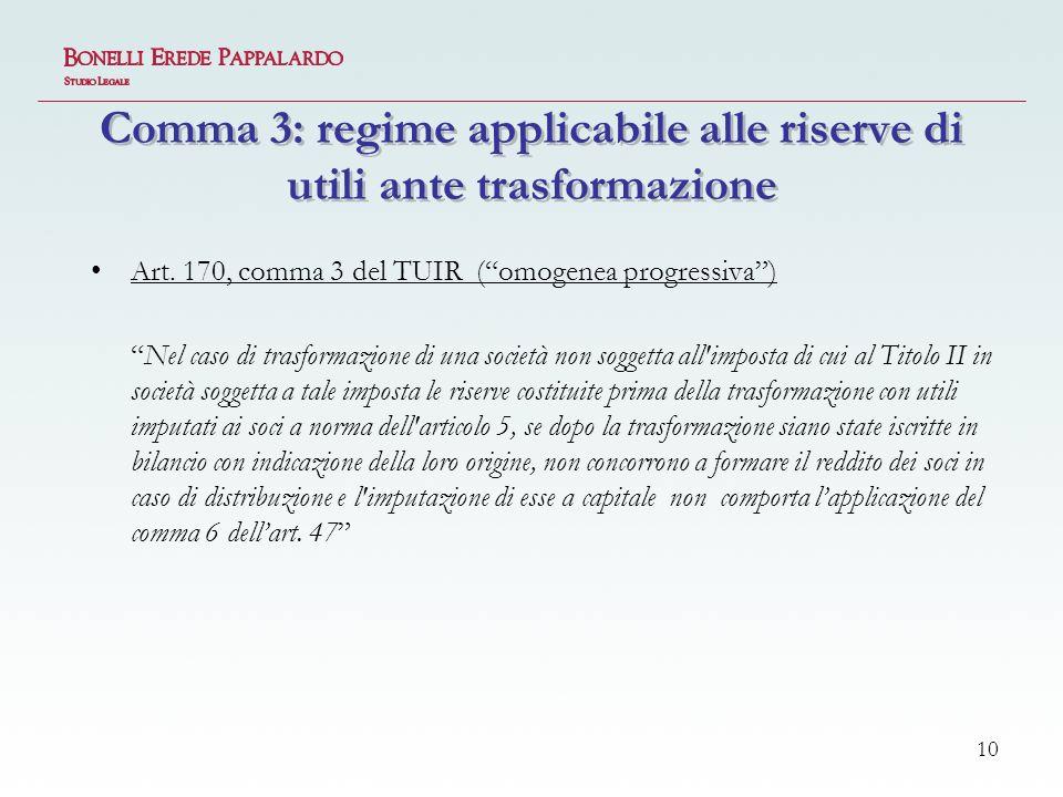10 Comma 3: regime applicabile alle riserve di utili ante trasformazione Art.