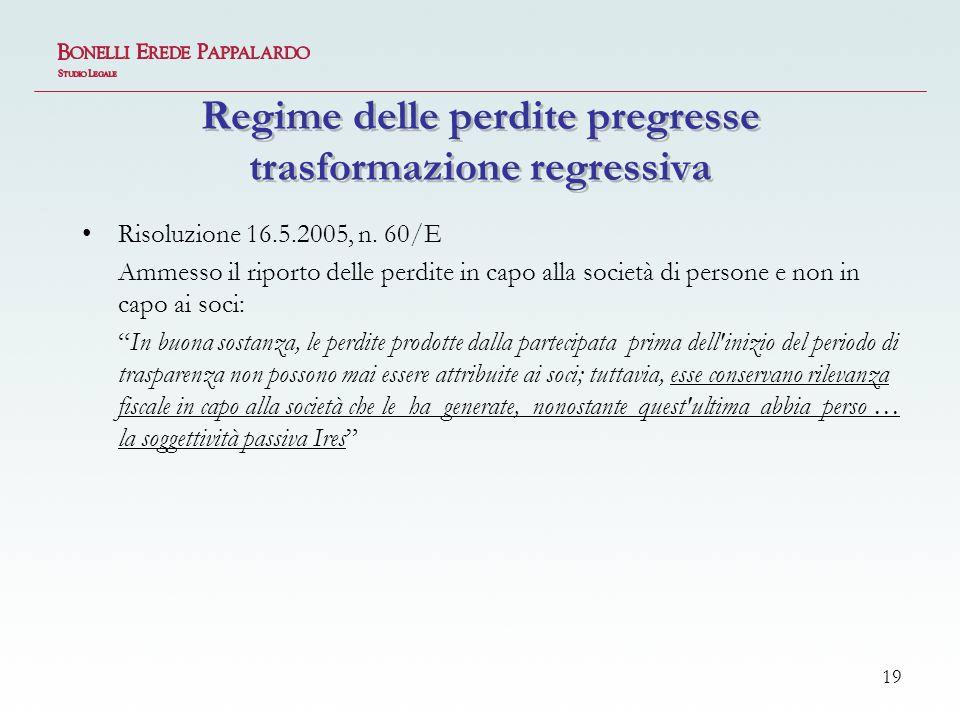 19 Regime delle perdite pregresse trasformazione regressiva Risoluzione 16.5.2005, n.