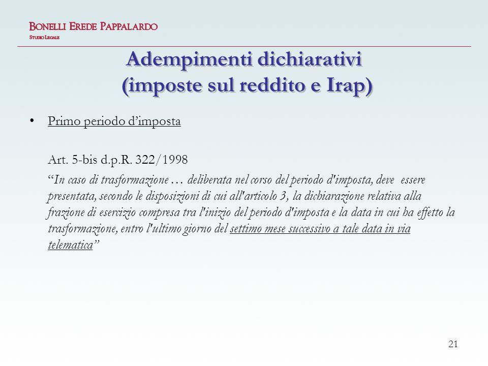 21 Adempimenti dichiarativi (imposte sul reddito e Irap) Primo periodo dimposta Art.