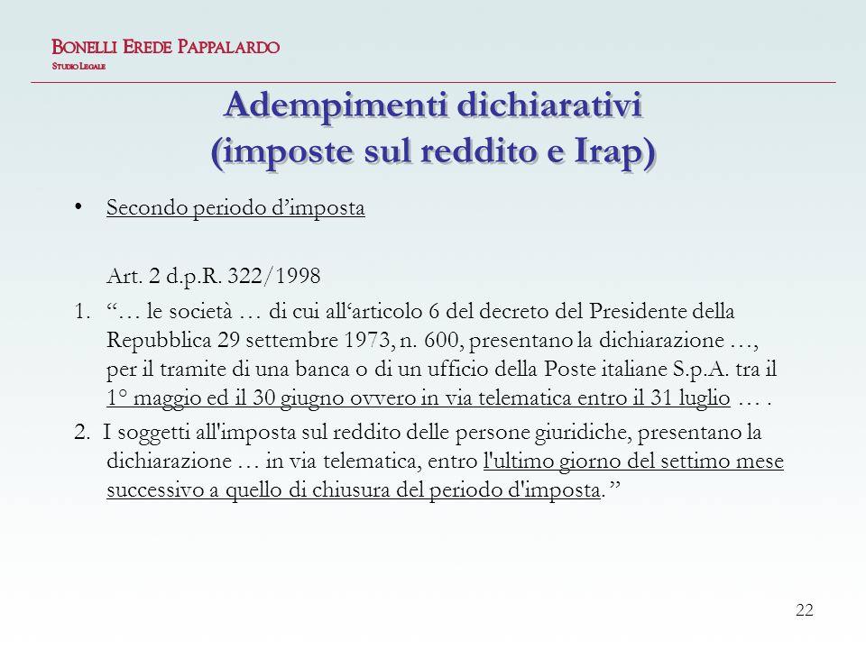 22 Adempimenti dichiarativi (imposte sul reddito e Irap) Secondo periodo dimposta Art.