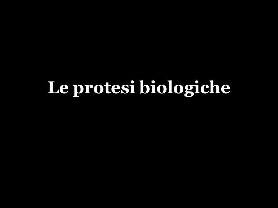 Le protesi biologiche