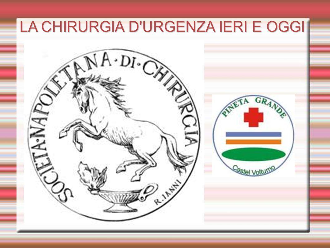 LA CHIRURGIA D URGENZA IERI E OGGI