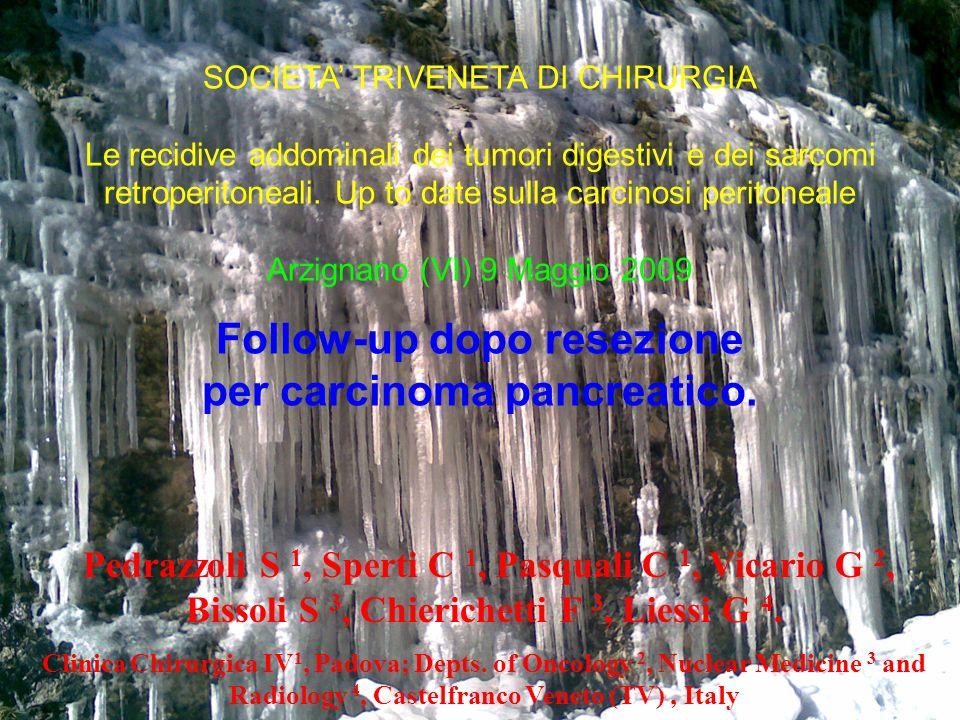 Pedrazzoli S 1, Sperti C 1, Pasquali C 1, Vicario G 2, Bissoli S 3, Chierichetti F 3, Liessi G 4. Clinica Chirurgica IV 1, Padova; Depts. of Oncology