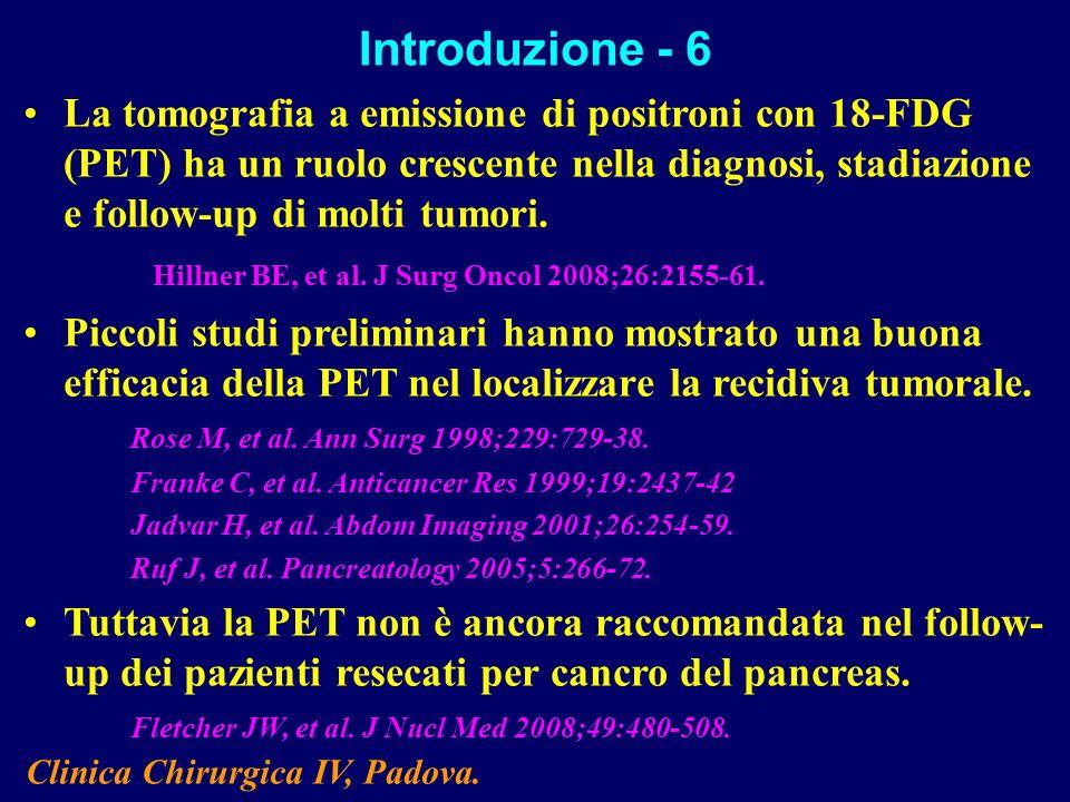 La tomografia a emissione di positroni con 18-FDG (PET) ha un ruolo crescente nella diagnosi, stadiazione e follow-up di molti tumori. Hillner BE, et