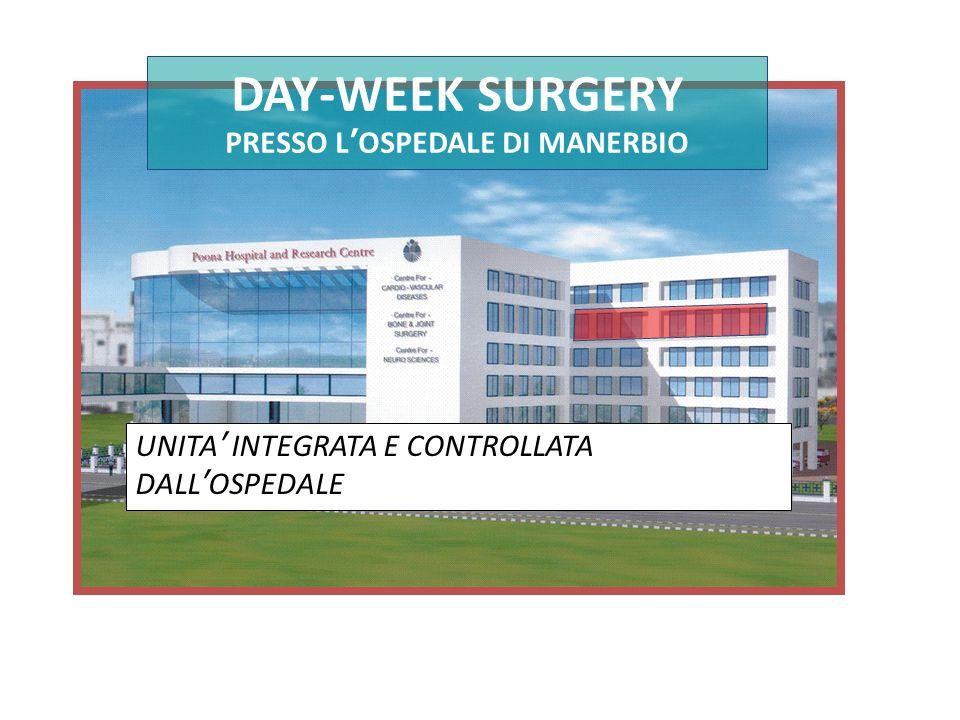DAY-WEEK SURGERY PRESSO L OSPEDALE DI MANERBIO UNITA INTEGRATA E CONTROLLATA DALL OSPEDALE