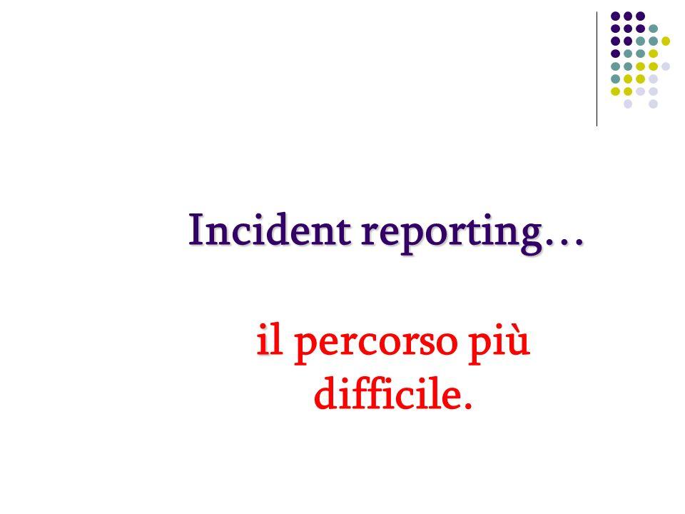 Incident reporting… i il percorso più difficile.
