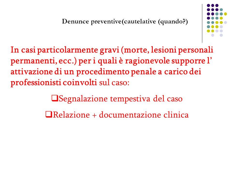 Denunce preventive(cautelative (quando?) In casi particolarmente gravi (morte, lesioni personali permanenti, ecc.) per i quali è ragionevole supporre