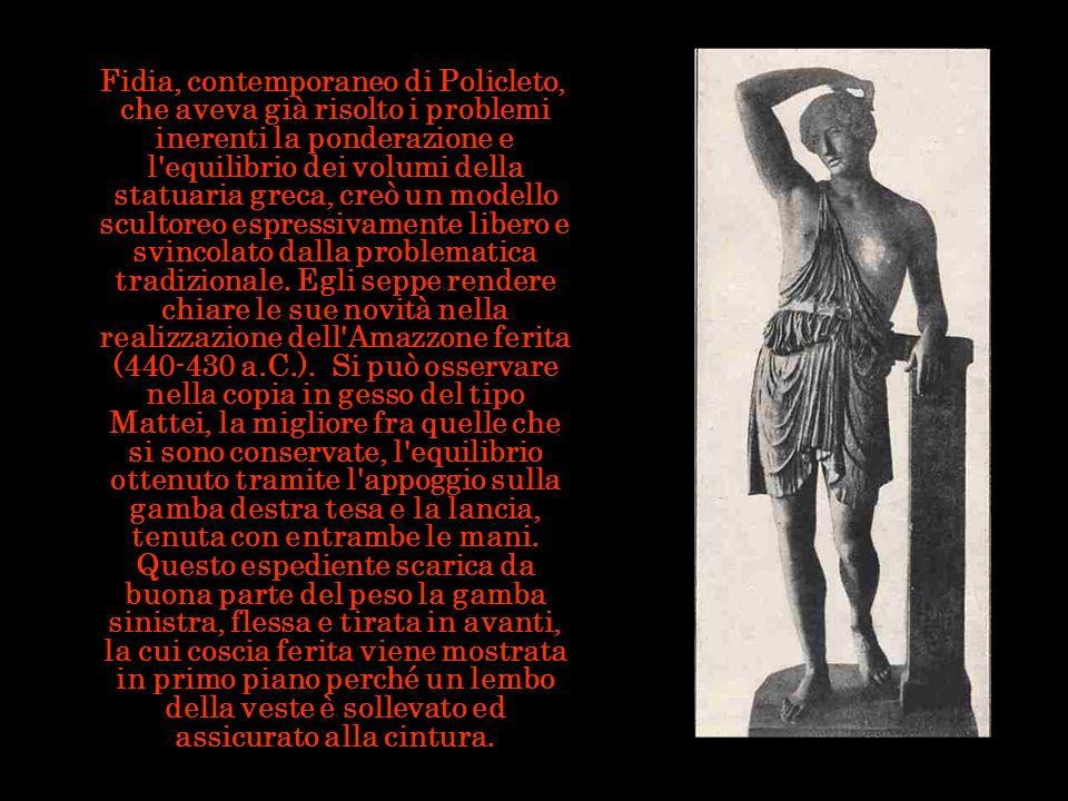 Fidia, contemporaneo di Policleto, che aveva già risolto i problemi inerenti la ponderazione e l'equilibrio dei volumi della statuaria greca, creò un