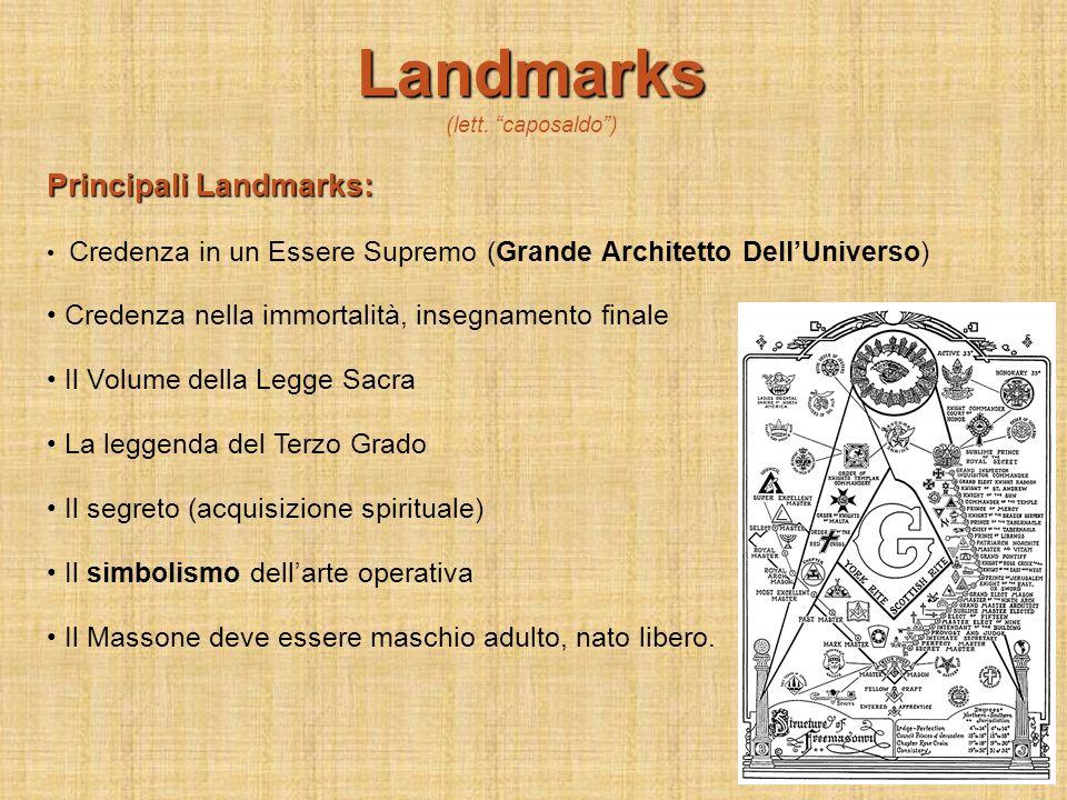Landmarks (lett. caposaldo) Principali Landmarks: Credenza in un Essere Supremo (Grande Architetto DellUniverso) Credenza nella immortalità, insegname