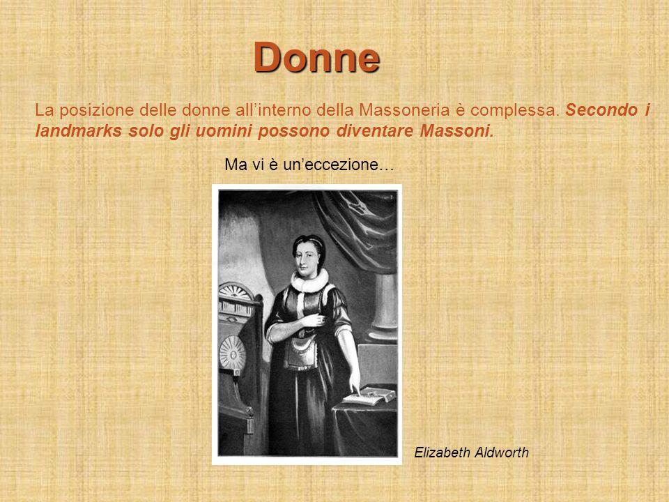 Donne La posizione delle donne allinterno della Massoneria è complessa. Secondo i landmarks solo gli uomini possono diventare Massoni. Ma vi è uneccez