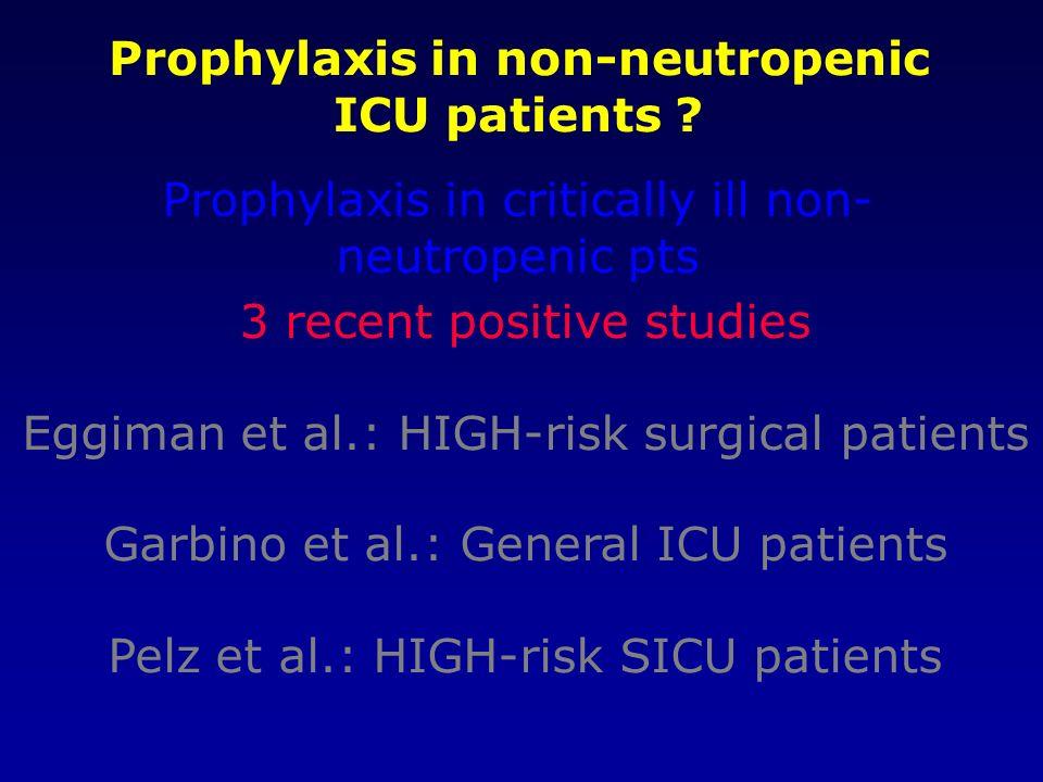 3 recent positive studies Eggiman et al.: HIGH-risk surgical patients Garbino et al.: General ICU patients Pelz et al.: HIGH-risk SICU patients Prophy