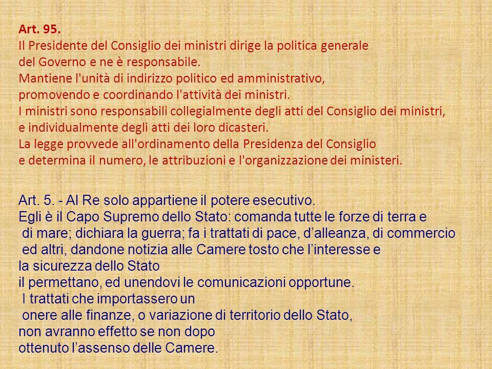 Art. 95. Il Presidente del Consiglio dei ministri dirige la politica generale del Governo e ne è responsabile. Mantiene l'unità di indirizzo politico