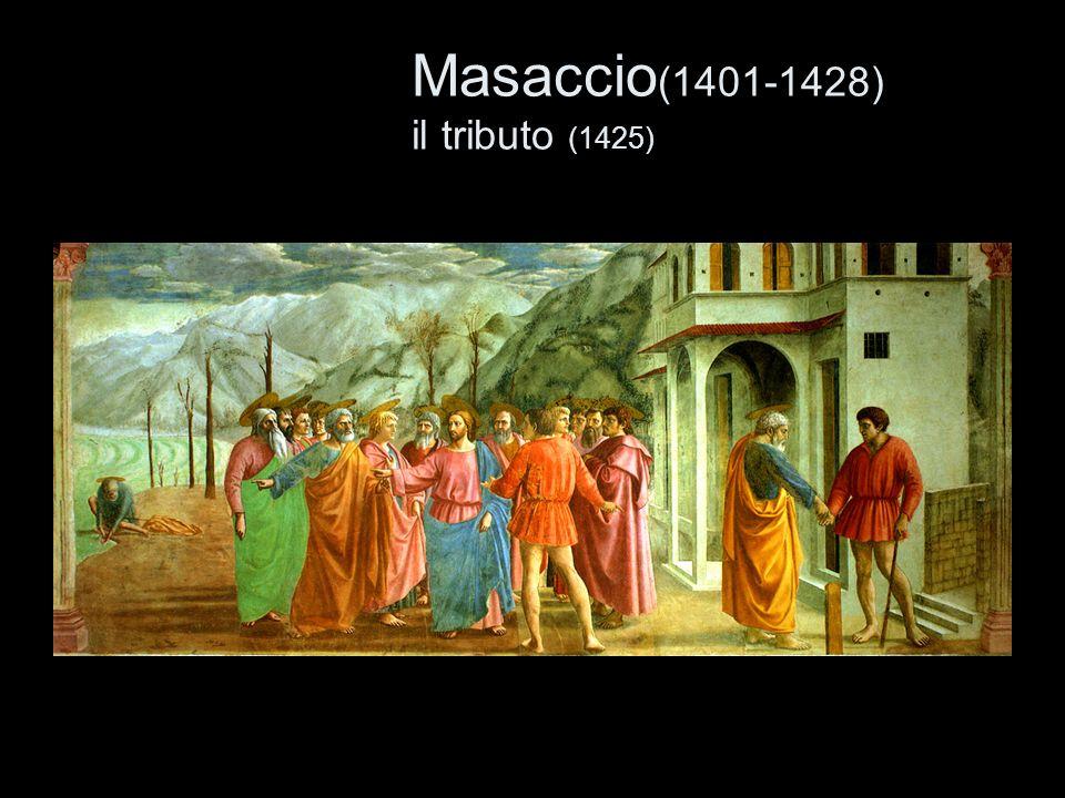 Masaccio (1401-1428) il tributo (1425)