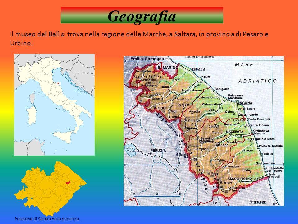 Geografia Il museo del Balì si trova nella regione delle Marche, a Saltara, in provincia di Pesaro e Urbino. Posizione di Saltara nella provincia.