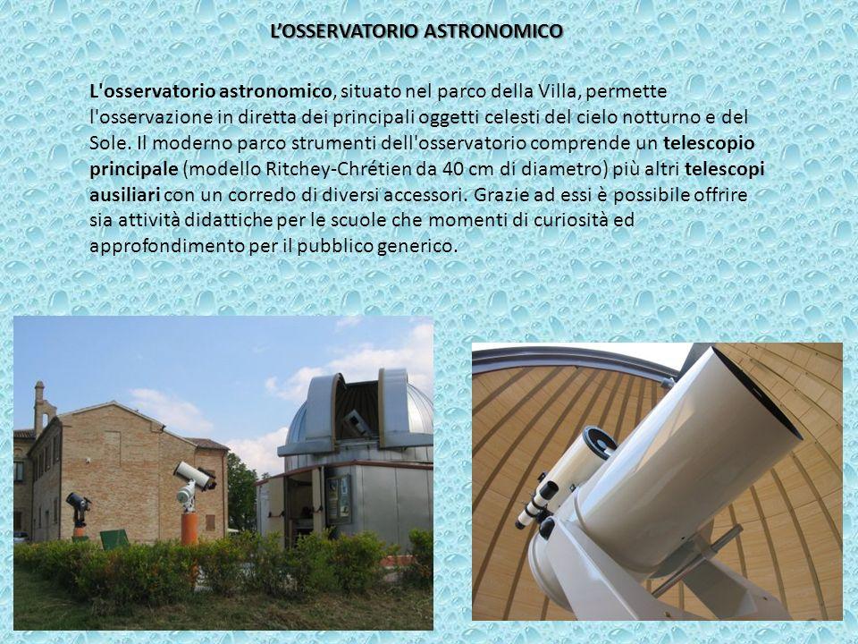 L'osservatorio astronomico, situato nel parco della Villa, permette l'osservazione in diretta dei principali oggetti celesti del cielo notturno e del