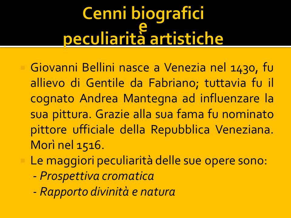 Giovanni Bellini nasce a Venezia nel 1430, fu allievo di Gentile da Fabriano; tuttavia fu il cognato Andrea Mantegna ad influenzare la sua pittura. Gr