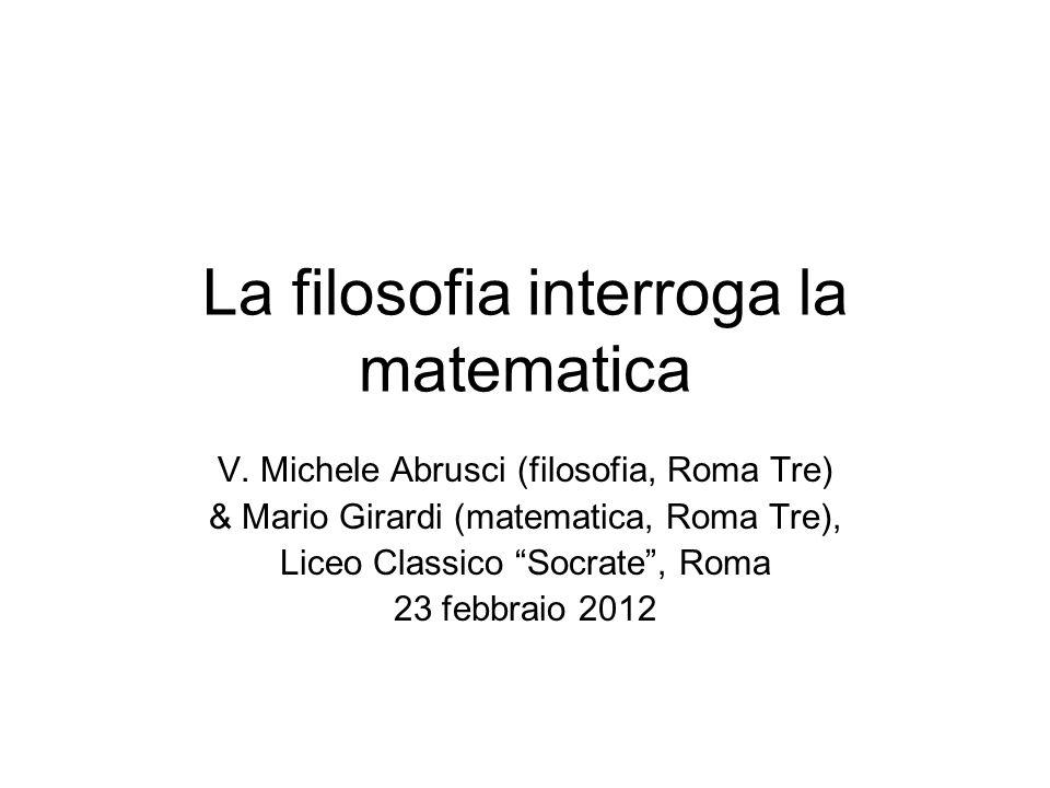 Dalla matematica alla filosofia Alcuni contributi importanti offerti dalla matematica al pensiero filosofico.