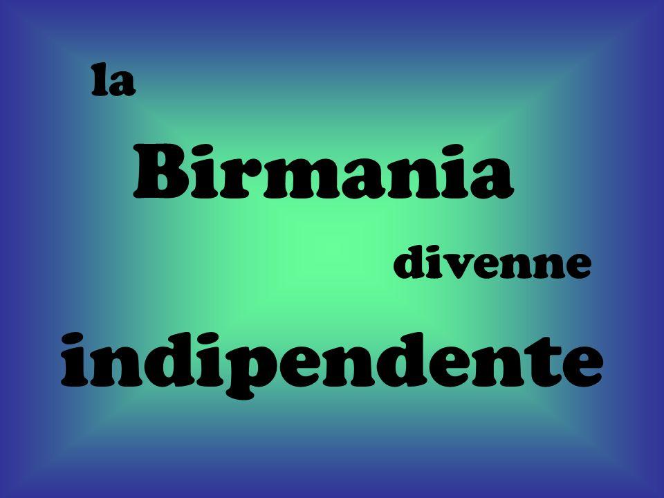 la Birmania divenne indipendente