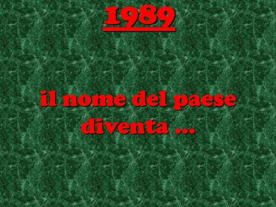 il nome del paese diventa... 1989