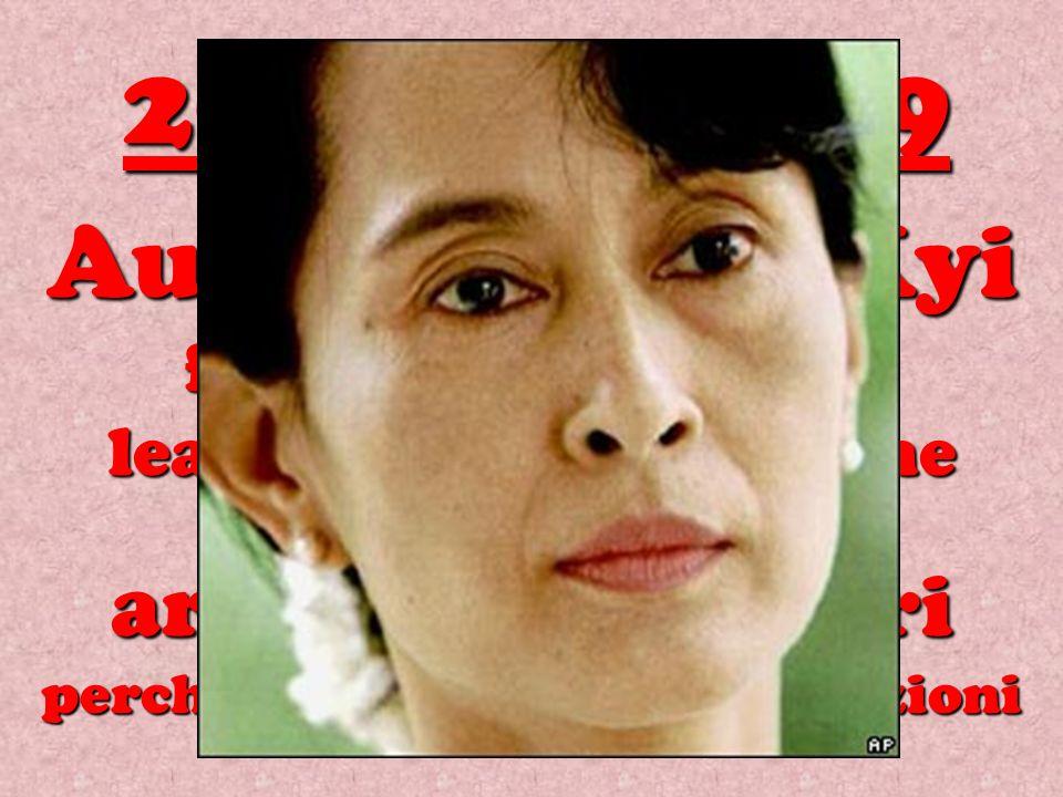 Aung San Suu Kyi figlia di Aung San e leader dell opposizione è posta agli arresti domiciliari perché non si candidi alle elezioni 20 luglio 1989