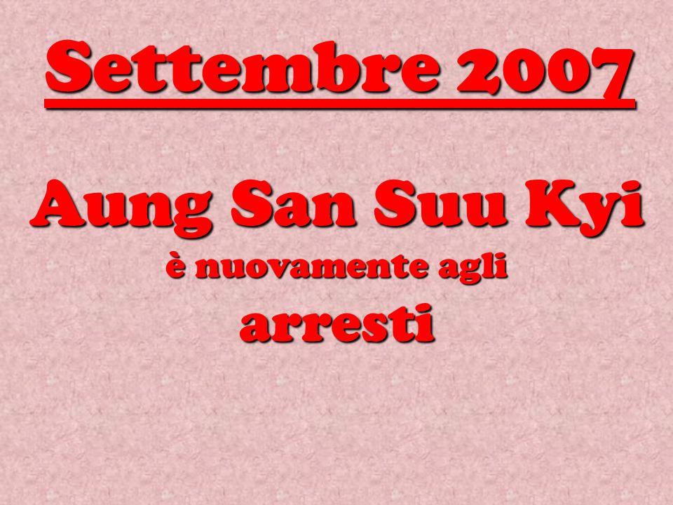 Aung San Suu Kyi è nuovamente agli arresti Settembre 2007