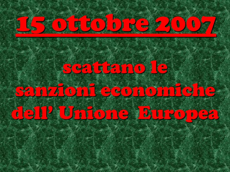 scattano le sanzioni economiche dell Unione Europea 15 ottobre 2007