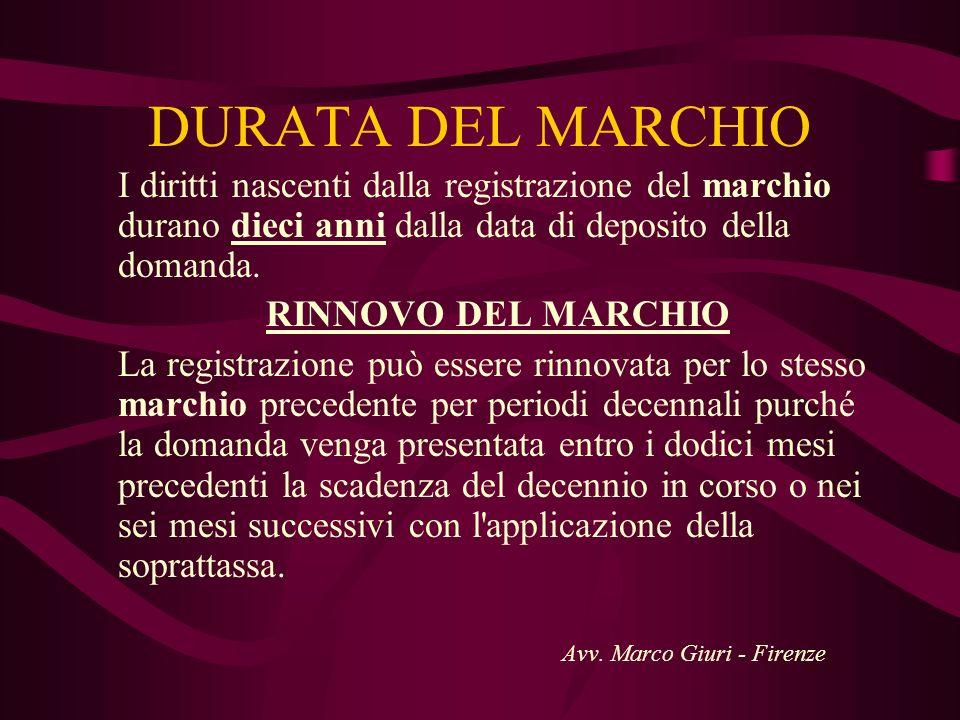 DURATA DEL MARCHIO I diritti nascenti dalla registrazione del marchio durano dieci anni dalla data di deposito della domanda. RINNOVO DEL MARCHIO La r