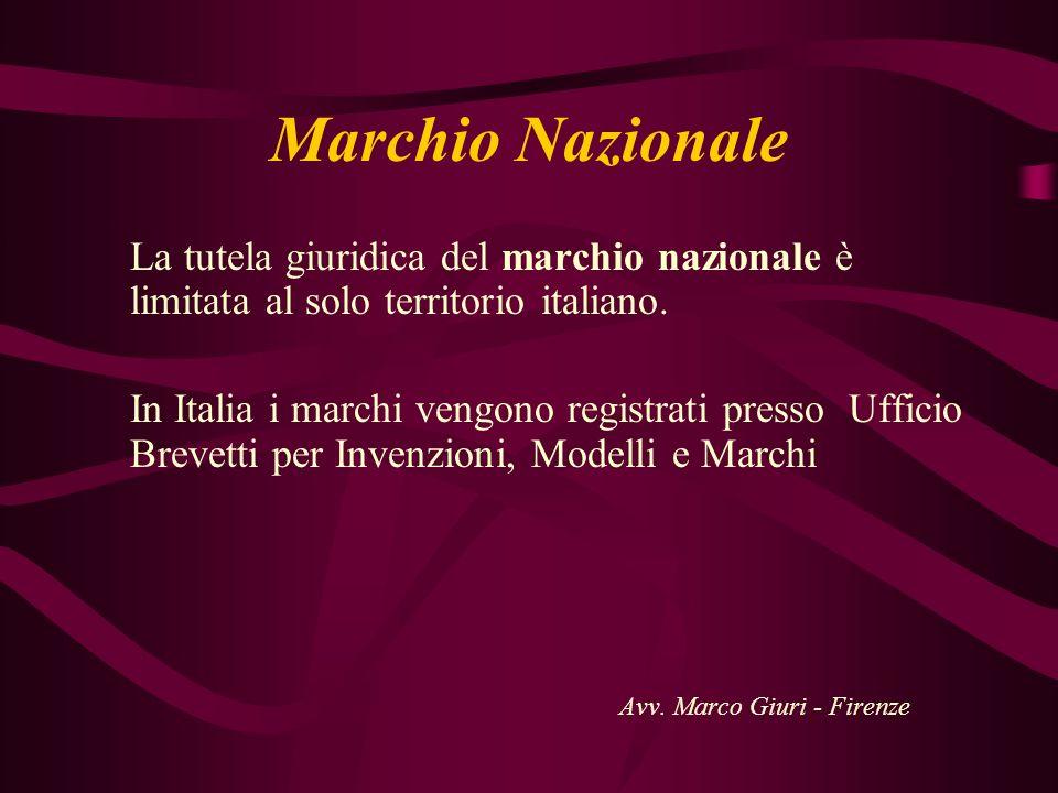 Marchio Nazionale La tutela giuridica del marchio nazionale è limitata al solo territorio italiano. In Italia i marchi vengono registrati presso Uffic