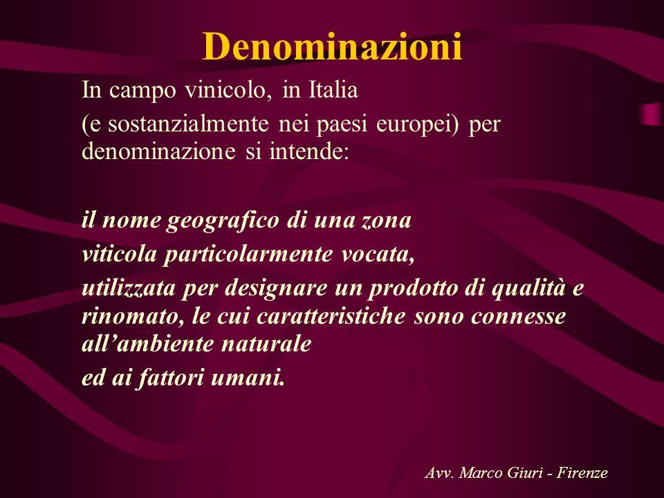 Denominazioni In campo vinicolo, in Italia (e sostanzialmente nei paesi europei) per denominazione si intende: il nome geografico di una zona viticola