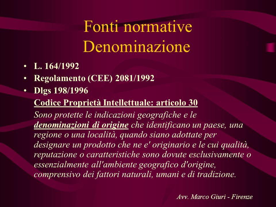 Fonti normative Denominazione L. 164/1992 Regolamento (CEE) 2081/1992 Dlgs 198/1996 Codice Proprietà Intellettuale: articolo 30 Sono protette le indic