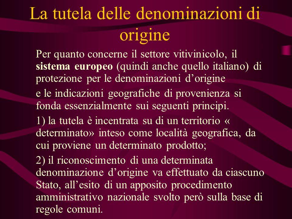 La tutela delle denominazioni di origine Per quanto concerne il settore vitivinicolo, il sistema europeo (quindi anche quello italiano) di protezione